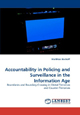 Accountability in Policing and Surveillance in the Information Age